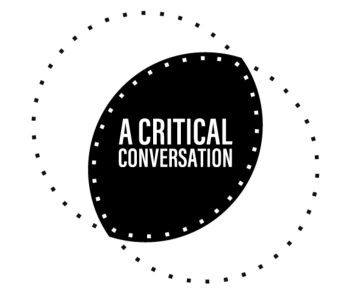 """black and white graphic with the words """"A Critical Conversation"""""""