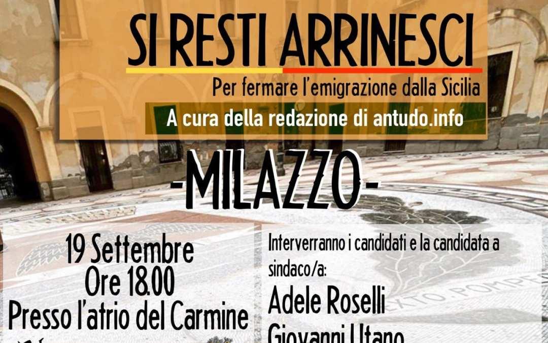 Milazzo. Presentazione 'Si Resti Arrinesci, per fermare emigrazione dalla Sicilia', intervengono Candidati a Sindaco