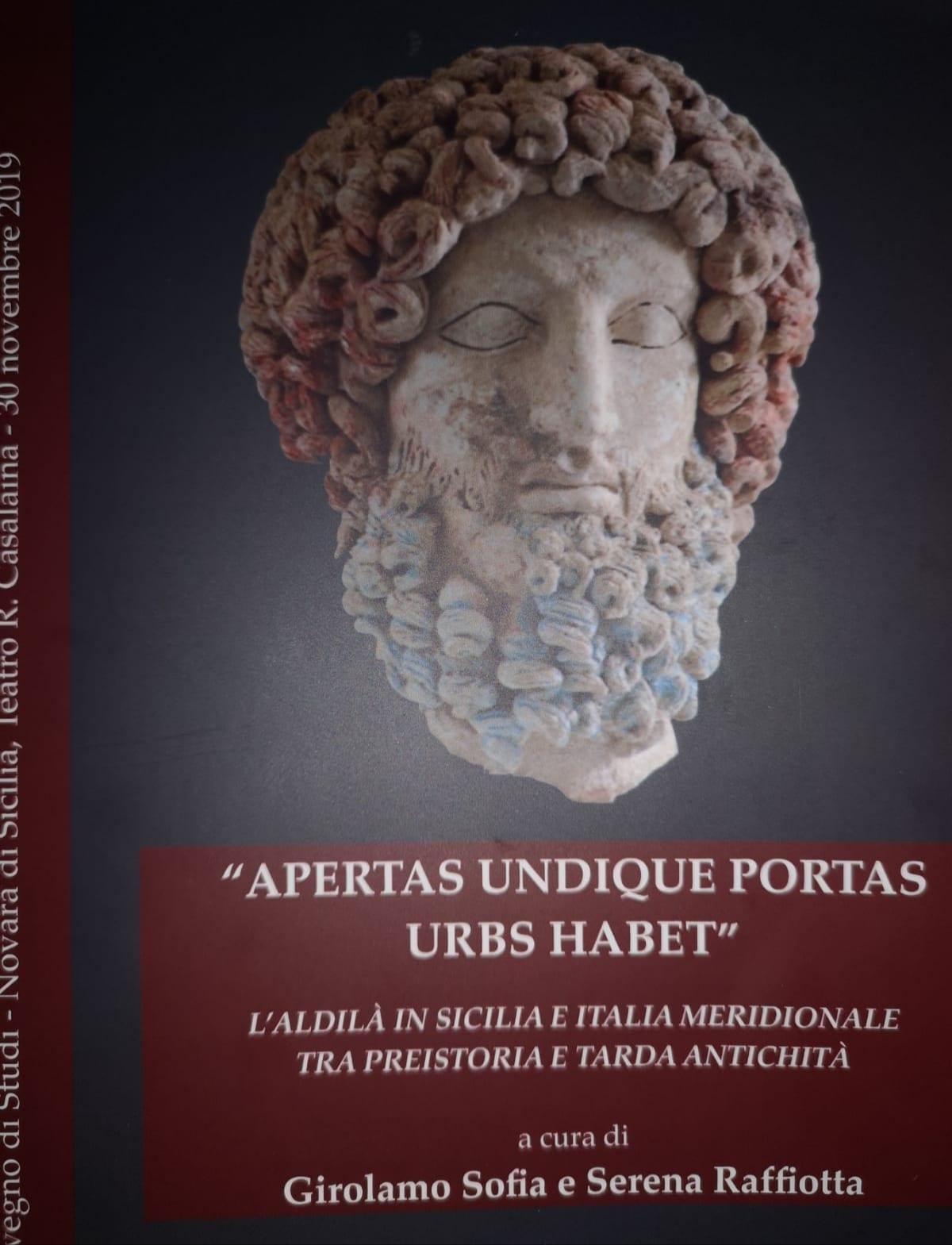 "Archeologia. ""Apertas Undique Portas Urbs Habet"" nuova pubblicazione di Girolamo Sofia insieme a Serena Raffiotta"