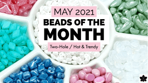 beads of the month clubs may 2021