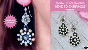 Crystal Conservatory Beaded Earrings Tutorial