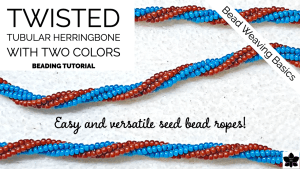 How to Bead Twisted Tubular Herringbone Stitch with Two Colors Tutorial.