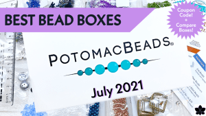 best bead box subscriptions july 2021