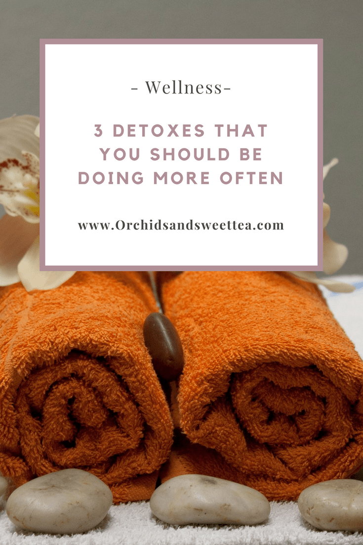 3 Detoxes That You Should Be Doing More Often