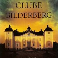 A VERDADEIRA HISTÓRIA DO CLUBE DE BILDERBERG