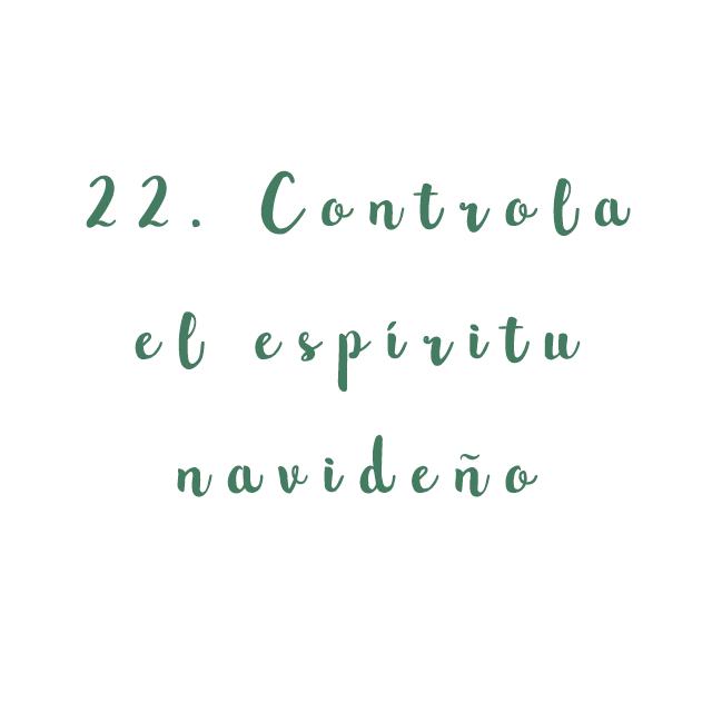 22. Controla el espíritu navideño