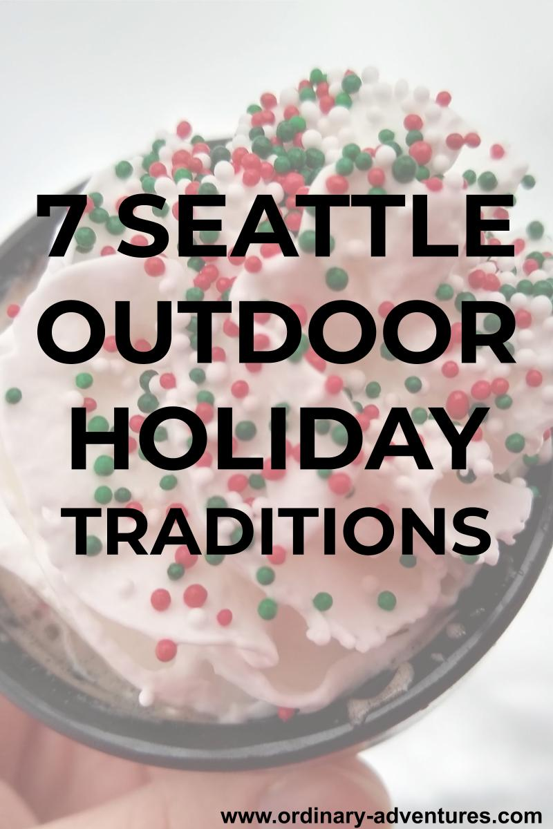 A cup has hot chocolate and whip cream with red and green sprinkles. Text reads: 7 Seattle outdoor holiday traditions