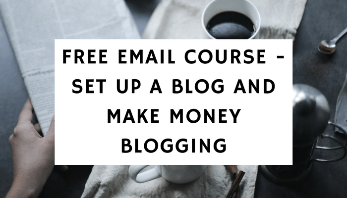 Free Email Course – Set Up A Blog And Make Money Blogging