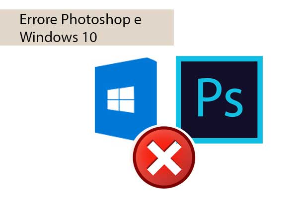 Errore Photoshop e Windows 10 Update: RAM e Preferenze