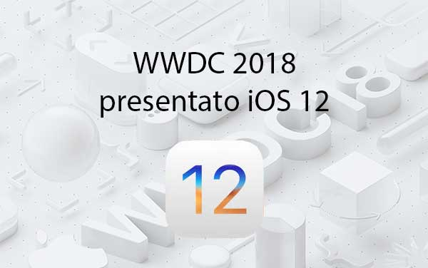 Apple iOS 12 beta 2 download per sviluppatori