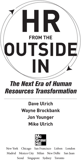 HR FROM THE OUTSIDE IN: The Next Era of Human Resources