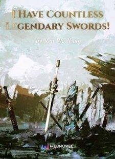หมื่นกระบี่ทะลวงสวรรค์ I Have Countless Legendary Swords!