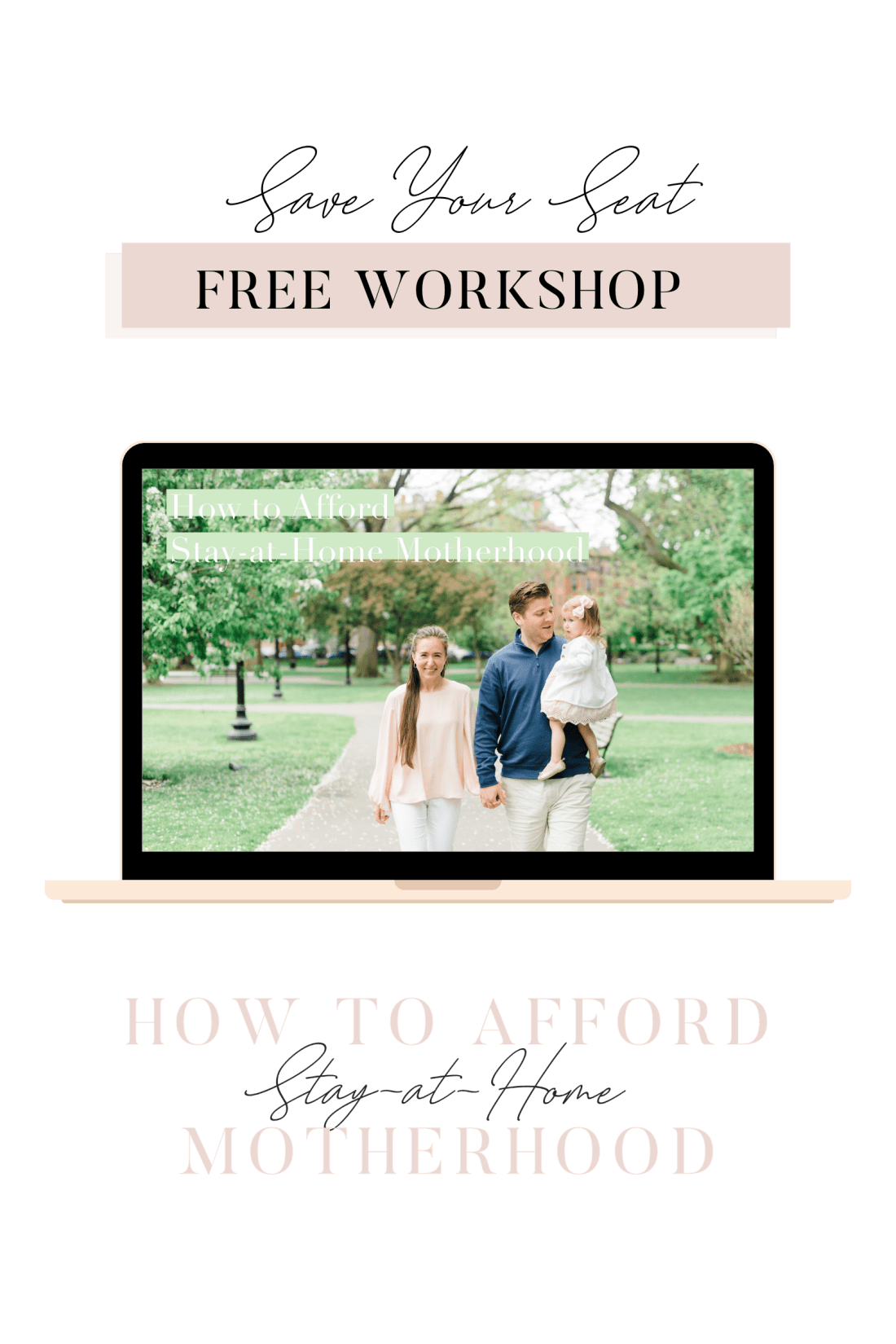 Join the FREE How to Afford Stay-at-Home Motherhood Workshop