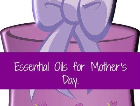 Essential oils for Mom