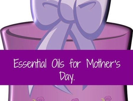 Essential oils for Mom