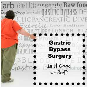 is gastric bypass surgery bad