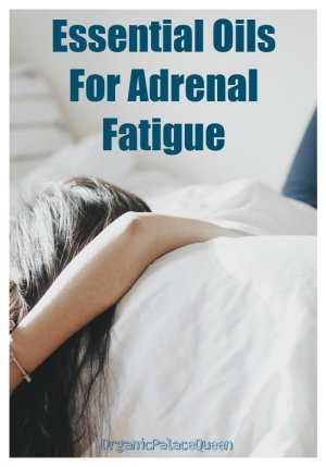 Using essential oils for adrenal fatigue