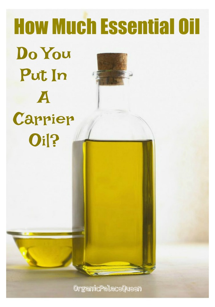 How much essential oil to add to a carrier oil