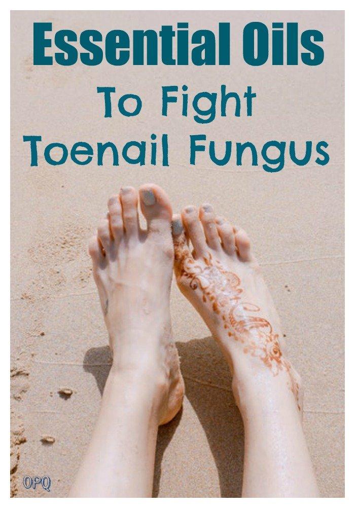 Best essential oils to fight toenail fungus