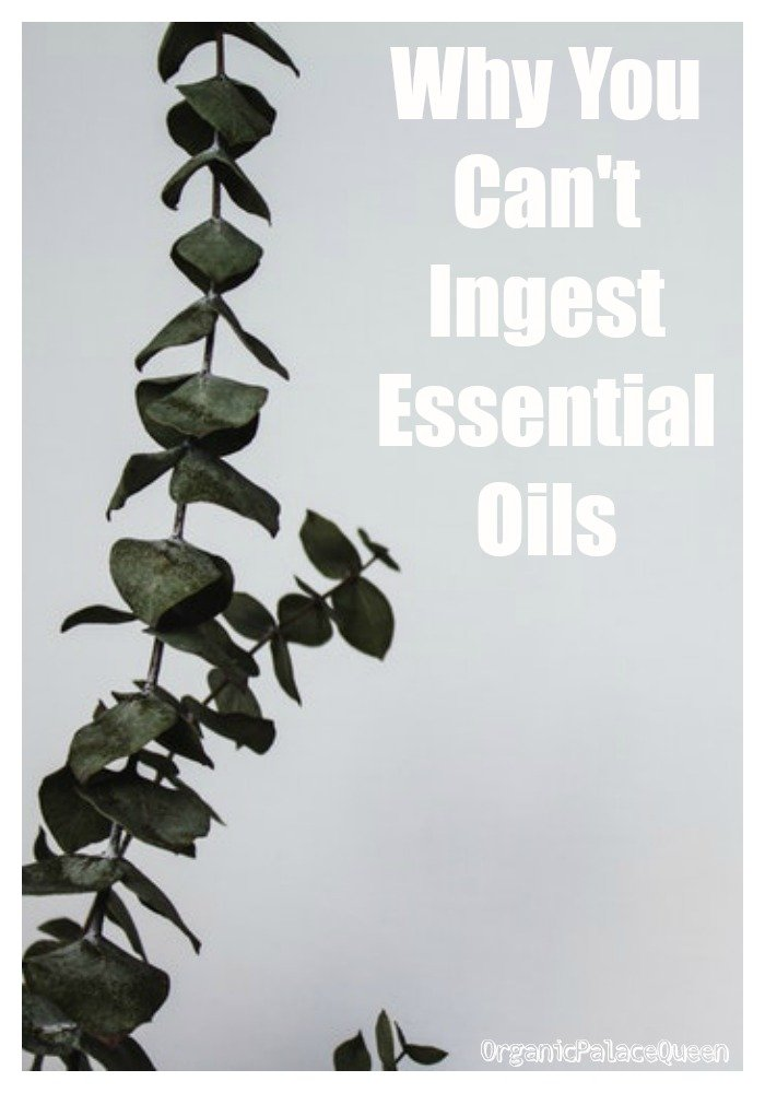 Why it's not safe to ingest essential oils