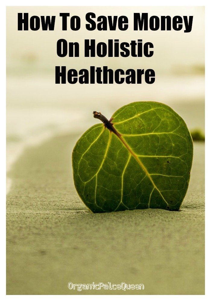 How to save money on holistic healthcare