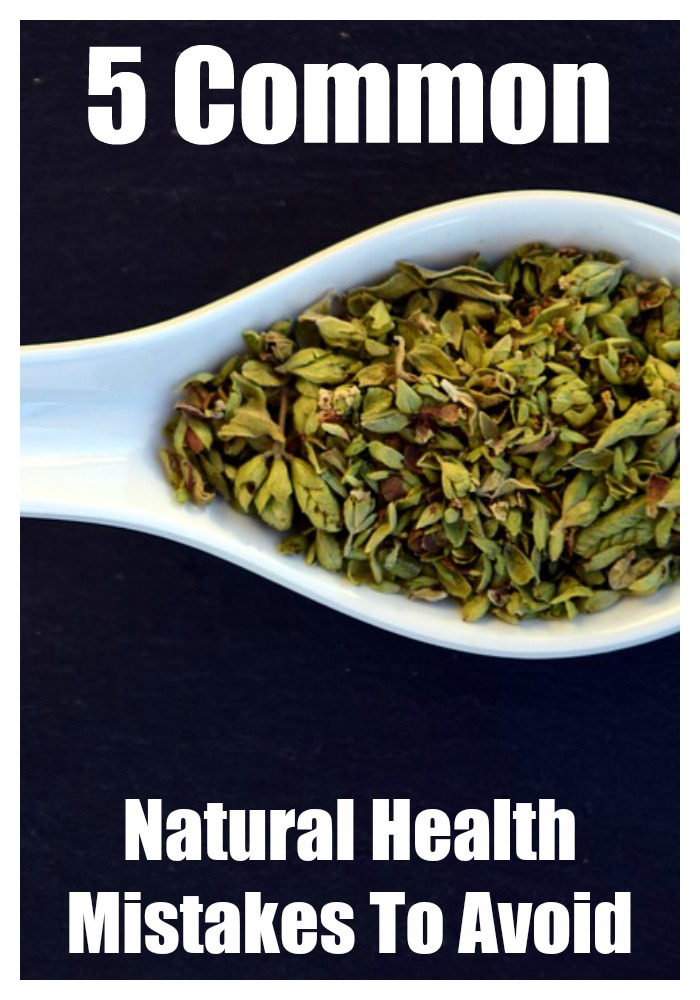 5 common natural health mistakes to avoid