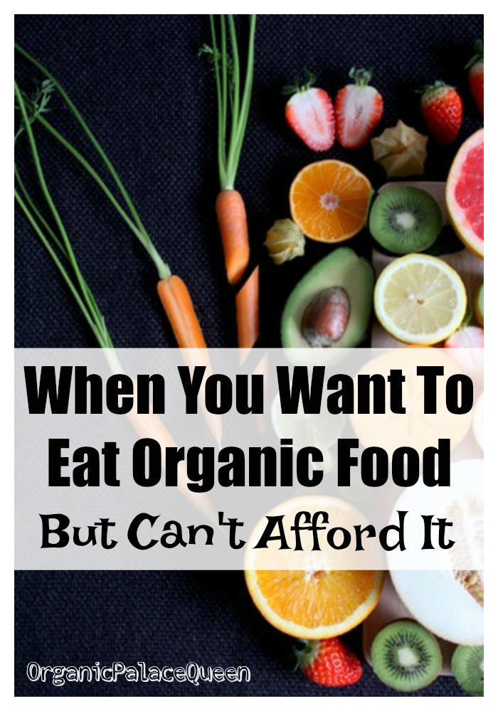I want to eat organic food but can't afford it