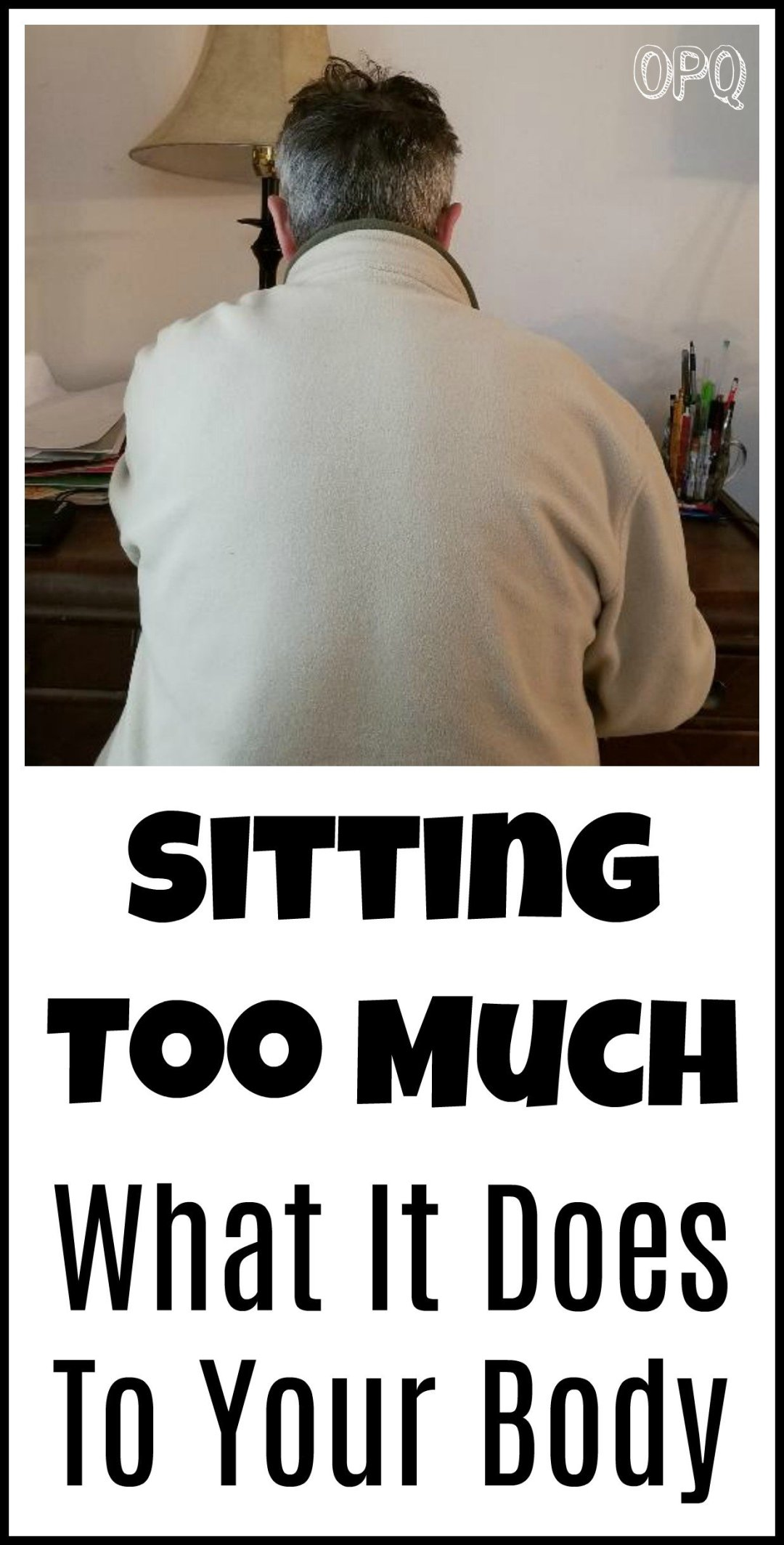 What sitting too much does to your body