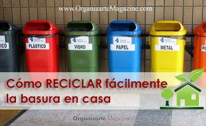 Recicla fácilmente la basura en casa | Organizarte Magazine