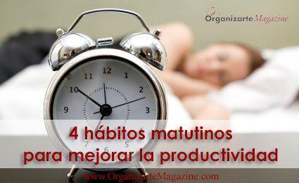 4 hábitos matutinos para mejorar la productividad