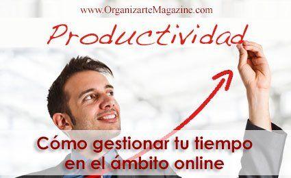 Cómo ser más productivo online: opinion de Rebeldes Marketing Online