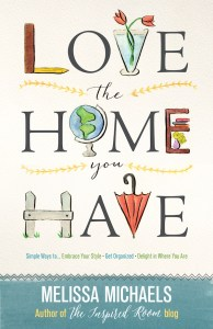 Love-the-Home-You-Have-Book-The-Inspired-Room-Melissa-Michaels