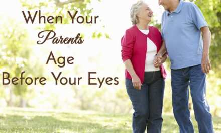 When Your Parents Age Before Your Eyes
