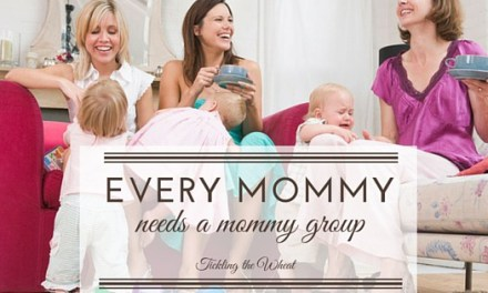 Every Mommy Needs a Mommy Group