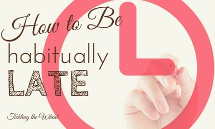 How to Be Habitually Late