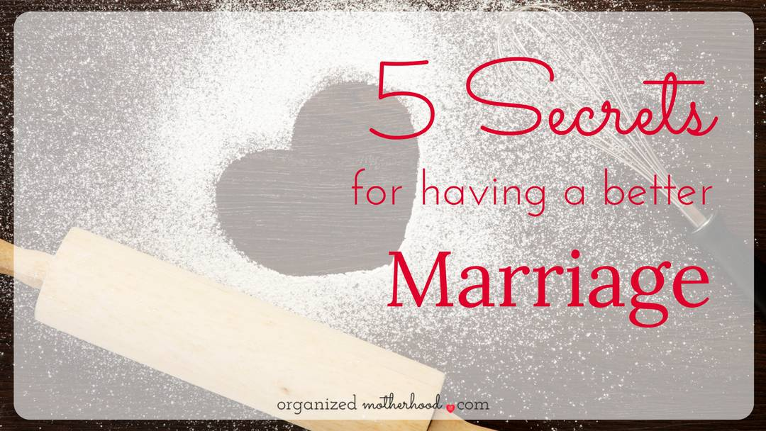 5 Secrets to Having a Better Marriage