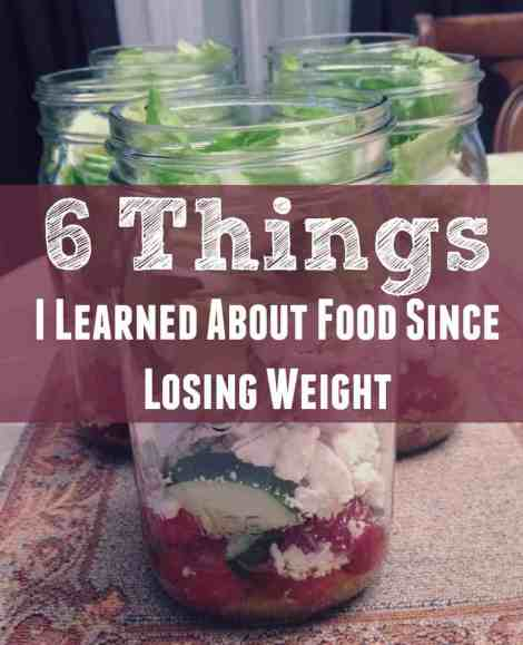 6 Things I Have Learned About Food Since Losing Weight