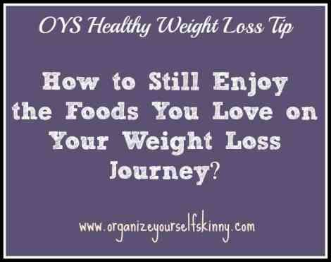 How to Still Enjoy the Foods You Love on Your Weight Loss Journey