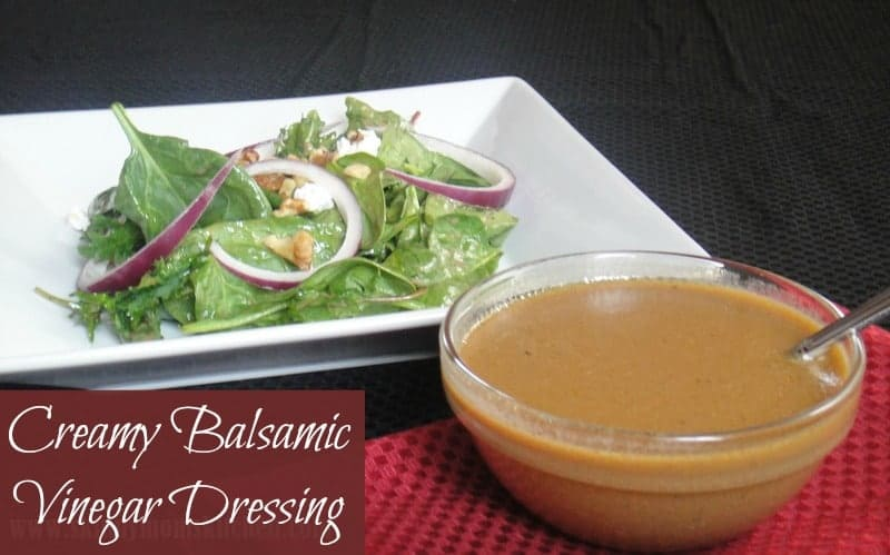 Homemade Creamy Balsamic Vinegar Dressing