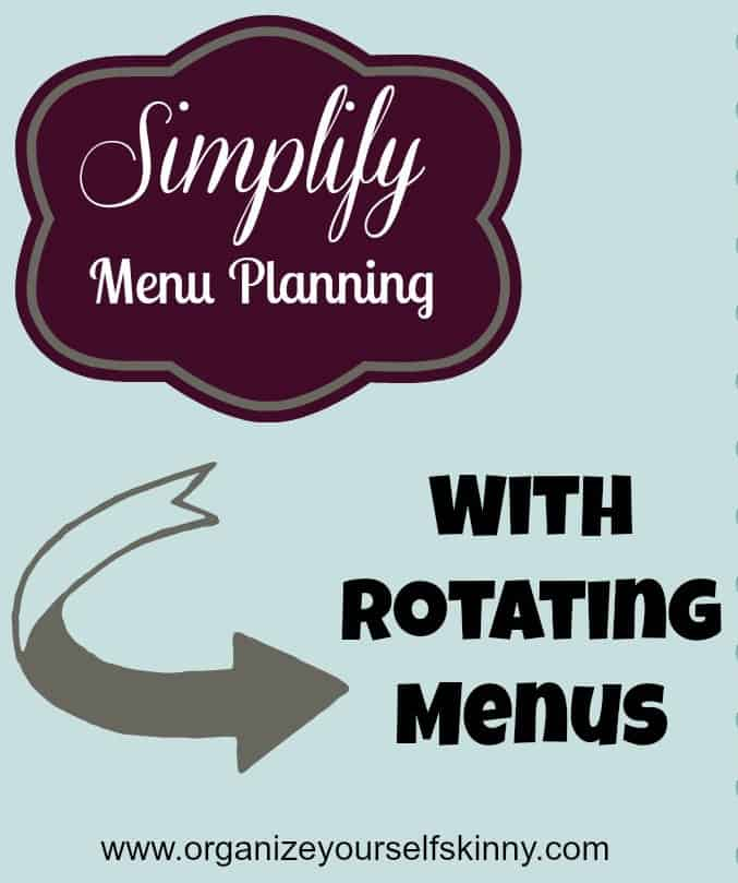 simplify menu planning with rotating menus organize yourself skinny
