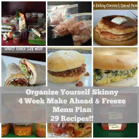 Organize Yourself Skinny Make Ahead and Freeze Menu Plan. 29 Healthy Family Friendly Freezer Cooking Recipes