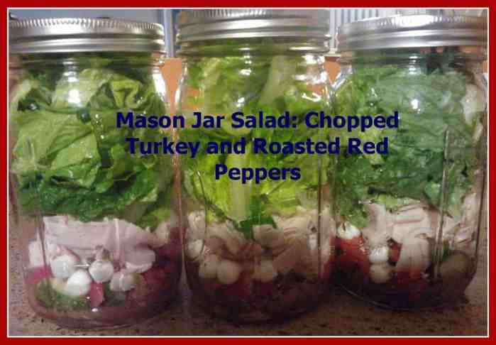 Mason Jar Salad Recipe Chopped Turkey and Roasted Red Peppers. Salad in a Jar Recipe