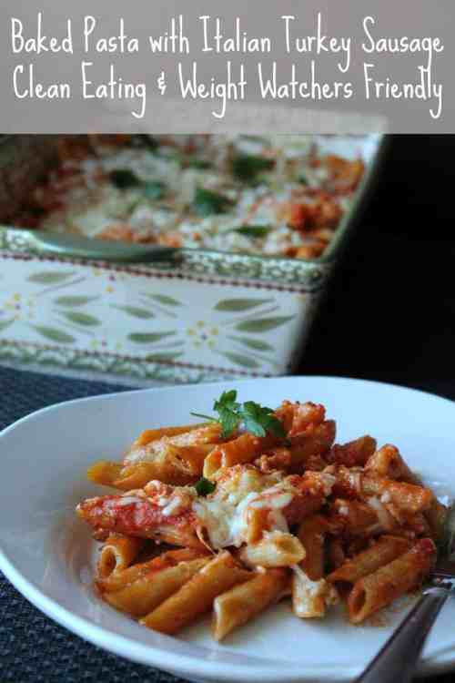 Baked Pasta with Italian Turkey Sausage Clean Eating and Weight Watchers Friendly