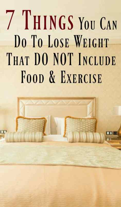 7 things you can do to lose weight that do not include