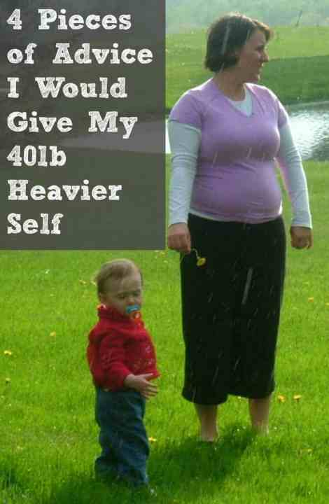 4 pieces of advice I would give my 40lb heavier self