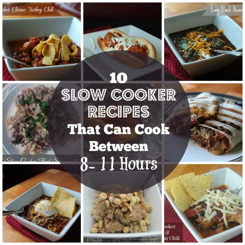10 Slow Cooker Recipes That CAN Cool 8 - 11 Hours