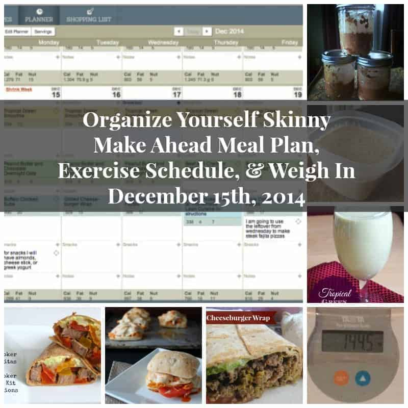 Make Ahead Meal Plan, Exercise Schedule, and Weigh In December 15th