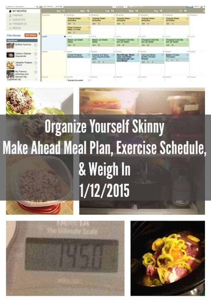 Make ahead meal plan, exercise schedule, and weigh in