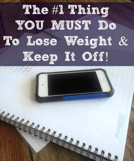 The #1 Thing You MUST DO To Lose Weight and Keep it Off