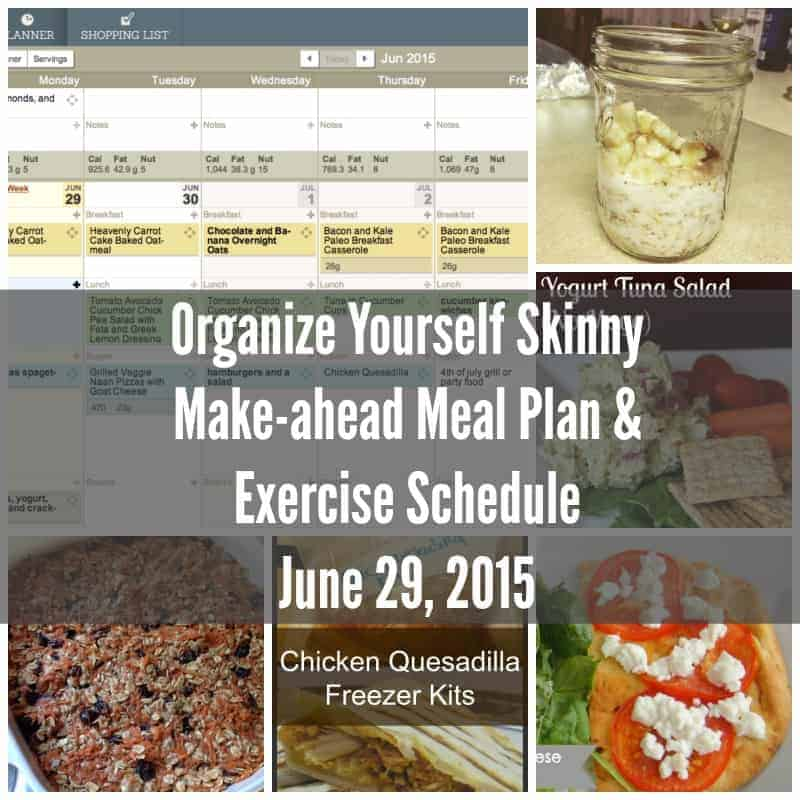 Organize Yourself Skinny Make-ahead Meal Plan June 29th